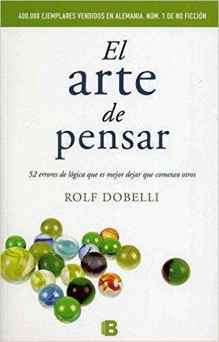 "Portada del libro ""El arte de pensar"" de Rolf Dobelli"