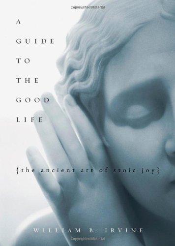 """Portada del libro """"A guide to the good life"""" de William B. Irvine"""