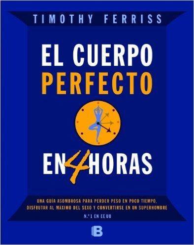 """Portada del libro """"El cuerpo perfecto en 4 horas"""" de Tim Ferriss"""