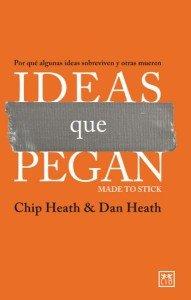 """Portada del libro """"Ideas que pegan """" de Chip Heath y Dan Heath"""