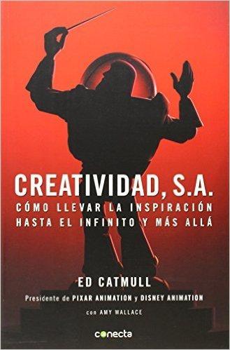 """Portada del libro """"Creatividad S.A."""" de Ed Catmull"""
