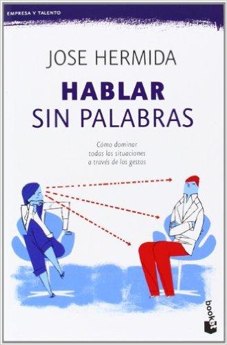 """""""Hablar sin palabras"""" de Jose Hermida"""