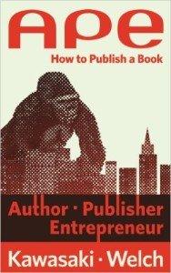"""Portada del libro """"APE: How to publish a book"""" de Guy Kawasaki y Shawn Welch"""