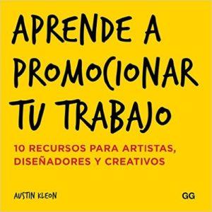 """Portada del libro """"Aprende a promocionar tu trabajo"""" de Austin Kleon"""