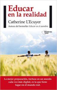 """Portada del libro """"Educar en la realidad"""" de Catherine L'Ecuyer"""