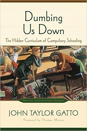 "Portada del libro ""Dumbing Us Down"" de John Taylor Gatto"