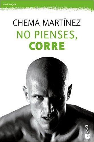 """Portada del libro """"No pienses, corre"""" de Chema Martínez"""