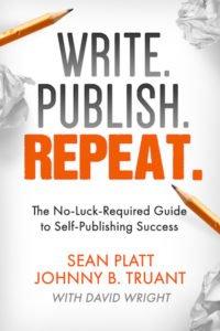 """Portada del libro """"Write. Publish. Repeat"""" de Johnny B. Truant y Sean Platt"""