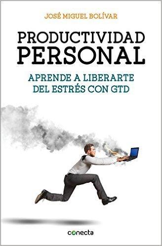 """Libro """"Productividad personal"""" de José Miguel Bolívar"""