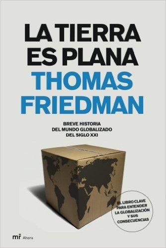 """Portada del libro """"La tierra es plana"""" de Thomas Friedman"""