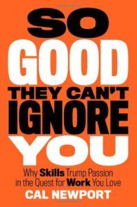"""Portada del libro """"So Good They Can't Ignore You"""" de Cal Newport"""