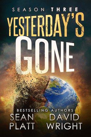 """Portada del libro """"Yesterday's gone. Season three"""" de Sean Platt y David Wright"""