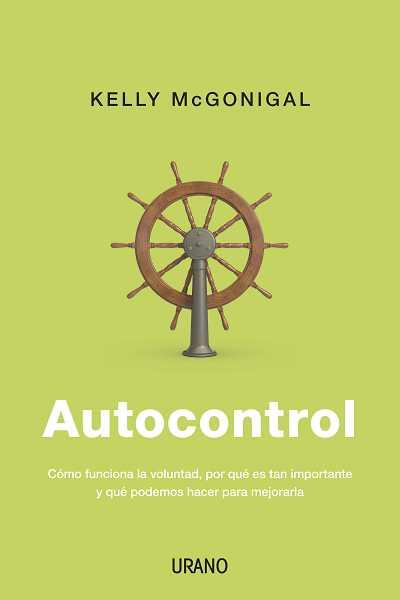 """Portada del libro """"Autocontrol"""" de Kelly McGonigal"""