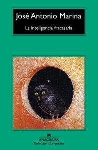 """Portada del libro """"La inteligencia fracasada"""" de José Antonio Marina"""