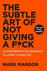 "Portada del libro ""The Subtle Art of Not Giving a F*ck"" de Mark Manson"