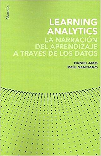 """Portada del libro """"Learninganalytics. La narración del aprendizaje a través de los datos"""" de Daniel Amo y Raúl Santiago"""