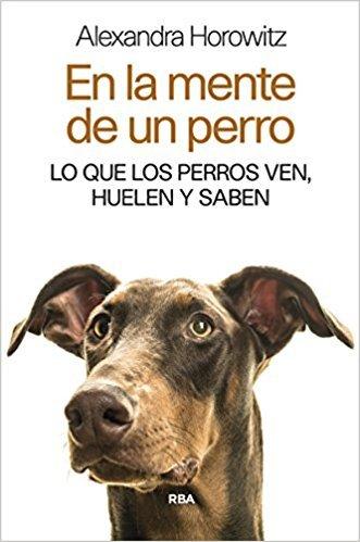 """Portada del libro """"En la mente de un perro"""" de Alexandra Horowitz"""