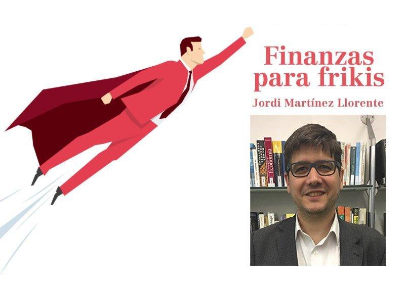 """Finanzas para frikis"" de Jordi Martínez Llorente"