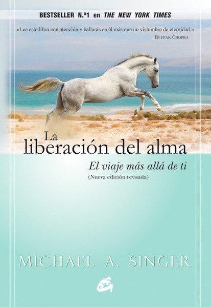 """Portada del libro """"La liberación del alma. El viaje más allá de ti"""" de Michael A. Singer"""