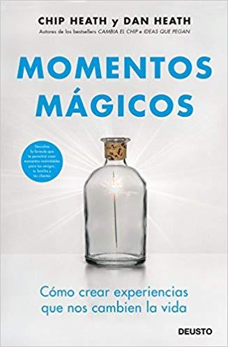 """Portada del libro """"Momentos mágicos"""" de Chip Heath y Dan Heath"""