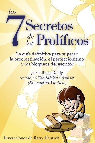 """Libro """"Los Siete Secretos de los Prolíficos: La guía definitiva para superar la procrastinación, el perfeccionismo y los bloqueos del escritor"""" de Hillary Rettig"""
