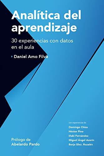 """Libro """"Analítica del aprendizaje: 30 experiencias con datos en el aula"""" de Daniel Amo Filvà"""