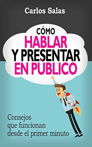 """Libro """"Cómo hablar y presentar en público"""" de Carlos Salas"""