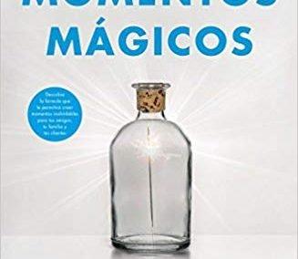 """Libro """"Momentos mágicos: Cómo crear experiencias que nos cambien la vida"""" de Chip Heath y Dan Heath"""